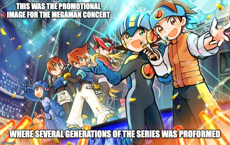 Mega Man Concert Promotional Image | THIS WAS THE PROMOTIONAL IMAGE FOR THE MEGAMAN CONCERT WHERE SEVERAL GENERATIONS OF THE SERIES WAS PROFORMED | image tagged in megaman,memes | made w/ Imgflip meme maker