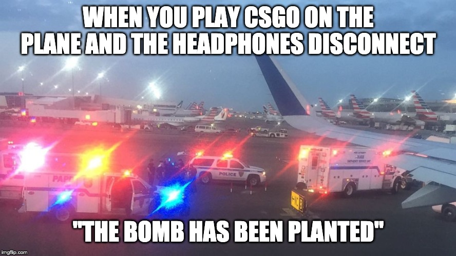 "CSGO on a Plane |  WHEN YOU PLAY CSGO ON THE PLANE AND THE HEADPHONES DISCONNECT; ""THE BOMB HAS BEEN PLANTED"" 
