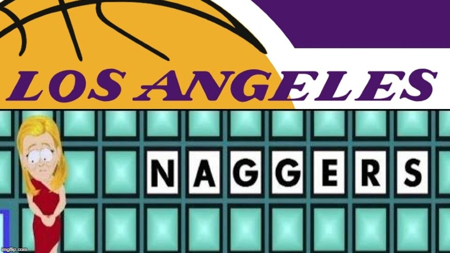 Los Angeles Naggers | image tagged in la lakers,lakers,kobe,kobe bryant | made w/ Imgflip meme maker
