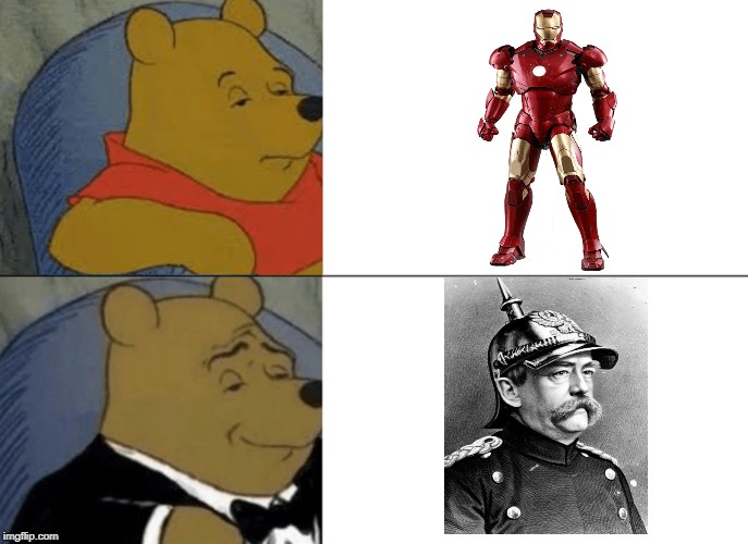 Iron Man VS Iron Chancellor | image tagged in memes,tuxedo winnie the pooh,funny,history,historical meme | made w/ Imgflip meme maker