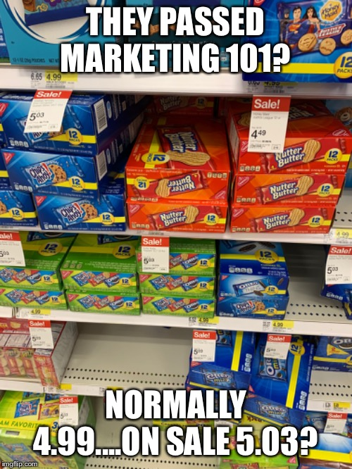 Marketing genius? | THEY PASSED MARKETING 101? NORMALLY 4.99....ON SALE 5.03? | image tagged in marketing,sales,target | made w/ Imgflip meme maker
