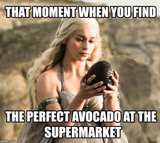 THAT MOMENT WHEN YOU FIND THAT PERFECT AVACADO AT THE SUPERMARKET | image tagged in avacado,supermarket | made w/ Imgflip meme maker