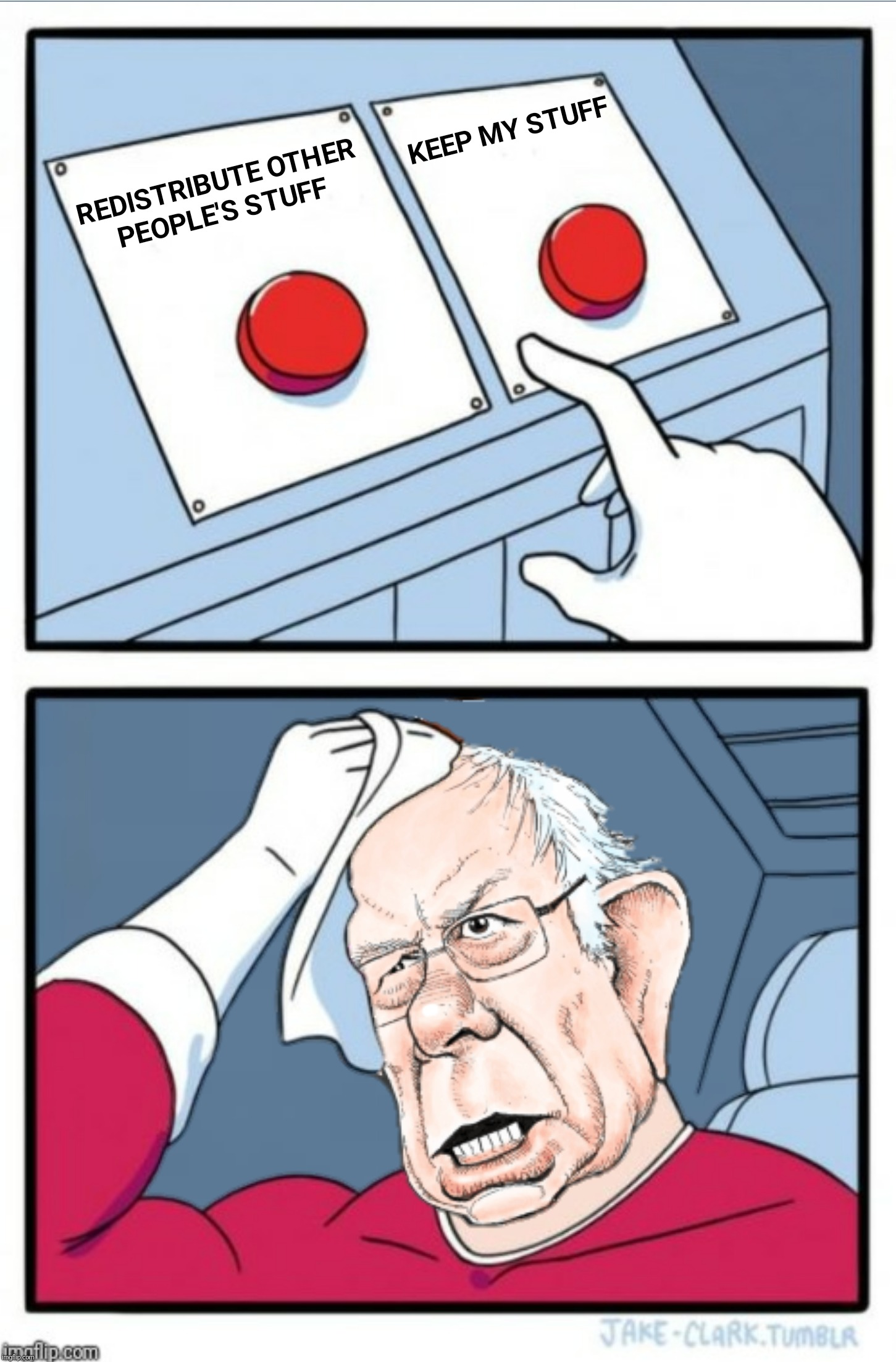 Bad Photoshop Sunday presents:  Do as I say, not as I do |  B | image tagged in bad photoshop sunday,bernie sanders,two buttons,redistribute | made w/ Imgflip meme maker