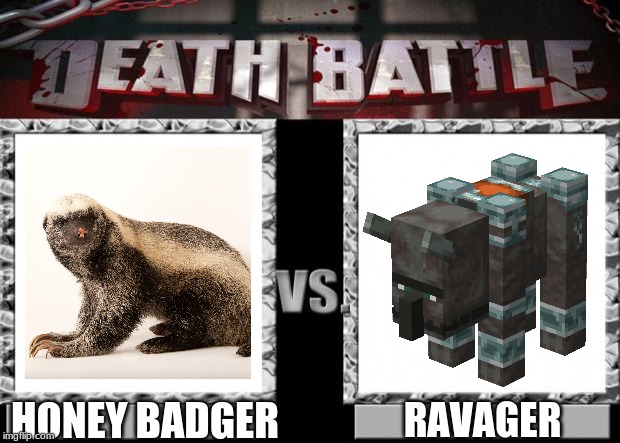 vote now! | RAVAGER HONEY BADGER | image tagged in death battle | made w/ Imgflip meme maker