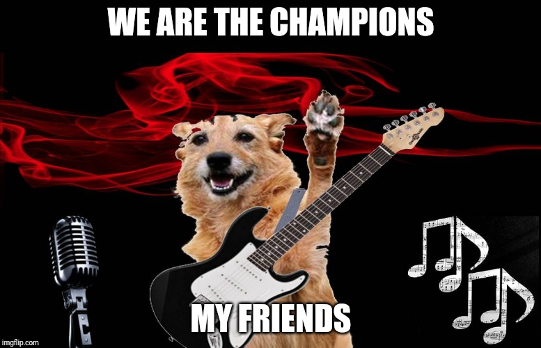 Rock Star Dog |  WE ARE THE CHAMPIONS; MY FRIENDS | image tagged in rockstar,rockmusic,rock,guitar,dog,funny | made w/ Imgflip meme maker