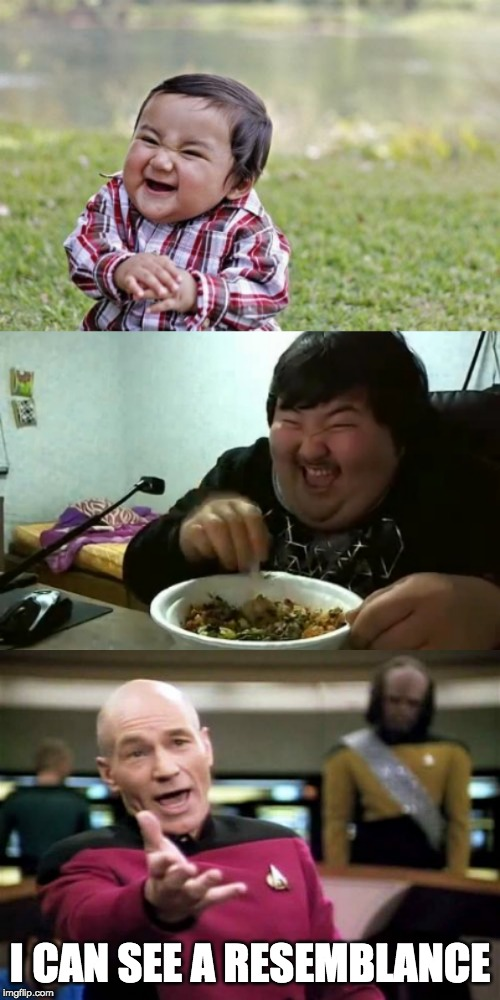 Evil Toddler grown up | I CAN SEE A RESEMBLANCE | image tagged in memes,evil toddler,funny,funny memes,picard wtf,captain picard facepalm | made w/ Imgflip meme maker