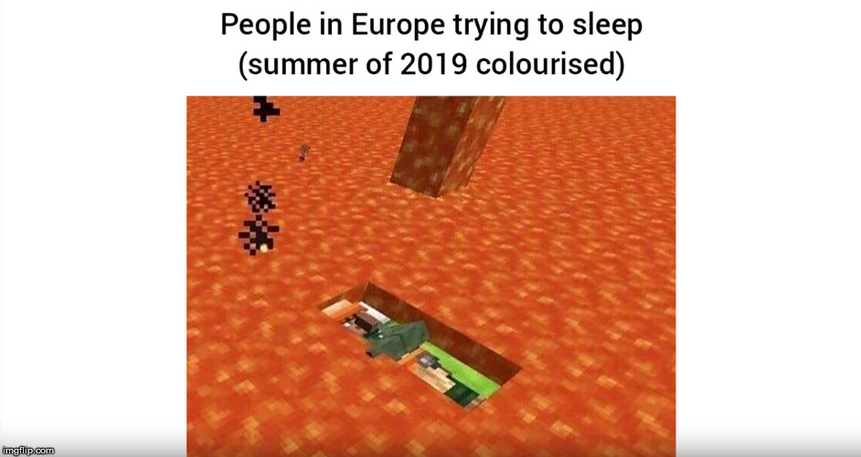 It's kinda warm in here | image tagged in europe,summer,2019 | made w/ Imgflip meme maker
