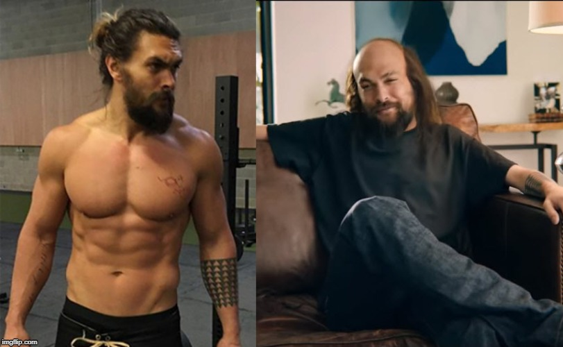 Jason Momoa Before and After | image tagged in aquaman,jason momoa,superbowl,commercial,before and after,skinny | made w/ Imgflip meme maker