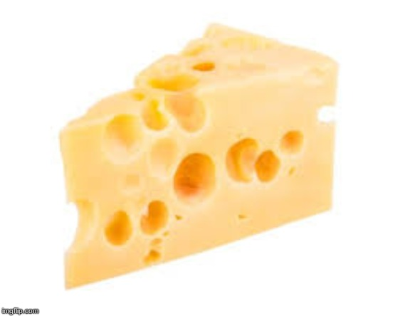 cheese | image tagged in cheese | made w/ Imgflip meme maker