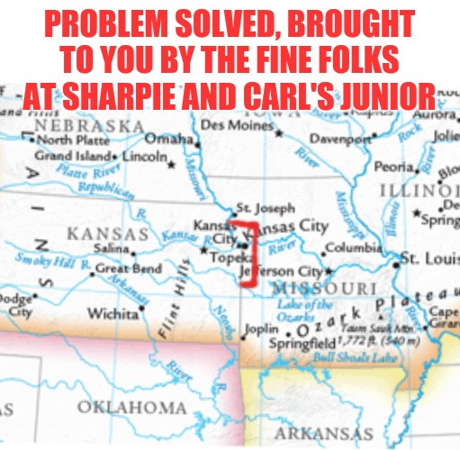 PROBLEM SOLVED, BROUGHT TO YOU BY THE FINE FOLKS AT SHARPIE AND CARL'S JUNIOR | image tagged in kansas city chiefs,donald trump | made w/ Imgflip meme maker