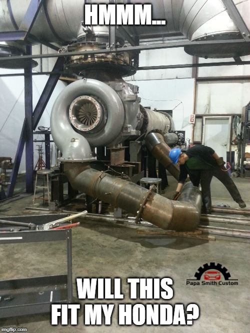 Honda Mods |  HMMM... WILL THIS FIT MY HONDA? | image tagged in honda,mods,cars,car meme,turbo,performance | made w/ Imgflip meme maker