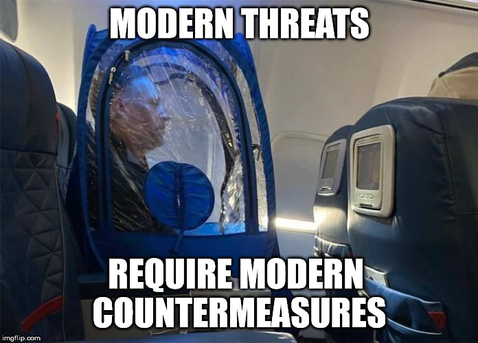 MODERN THREATS; REQUIRE MODERN  COUNTERMEASURES | made w/ Imgflip meme maker