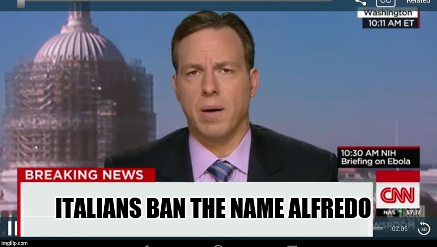 Penalty is shame for life. | ITALIANS BAN THE NAME ALFREDO | image tagged in cnn breaking news template | made w/ Imgflip meme maker