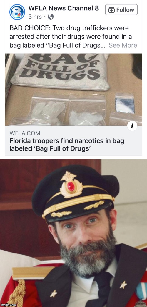 Wrong target audience | image tagged in captain obvious,meanwhile in florida,drug dealer,busted,stupid criminals,funny memes | made w/ Imgflip meme maker