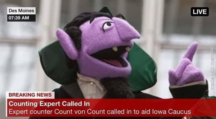 Breaking News: Expert Counting Expert Called in to Aid Iowa Caucus | image tagged in sesame street,the count,common core,stupid liberals,children of the corn,idiots out wandering around | made w/ Imgflip meme maker