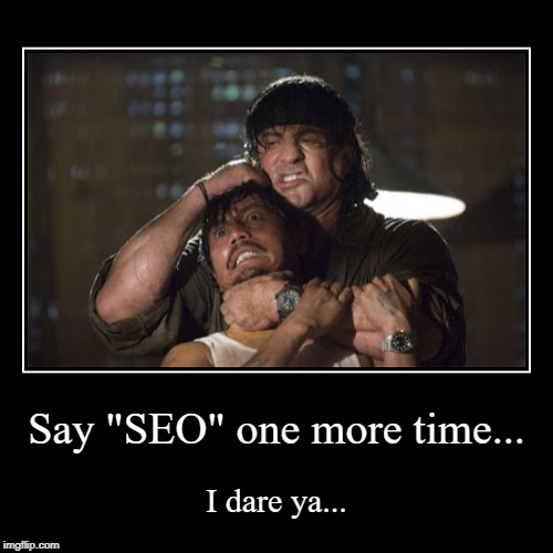 "RamboSays | Say ""SEO"" one more time... 