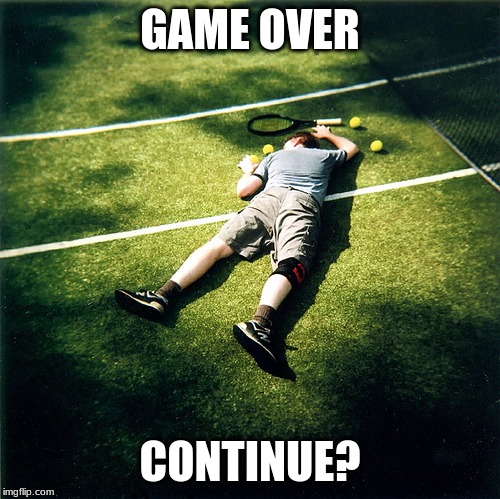Upvote to continue |  GAME OVER; CONTINUE? | image tagged in memes,tennis defeat,begging for upvotes,upvote,game over | made w/ Imgflip meme maker