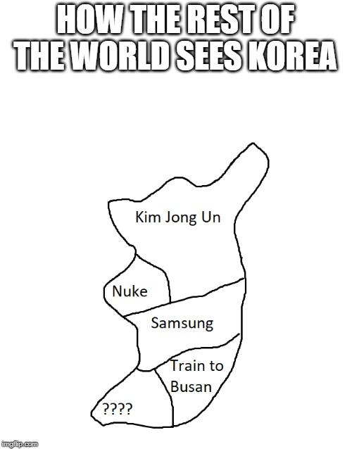 HOW THE REST OF THE WORLD SEES KOREA | image tagged in korea,north korea,south korea | made w/ Imgflip meme maker