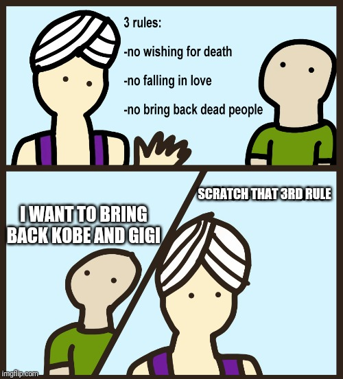 Bring him back :''''''(                             1000000 upvotes= He be proud |  SCRATCH THAT 3RD RULE; I WANT TO BRING BACK KOBE AND GIGI | image tagged in there are 4 rules,kobe,kobe bryant,rip,gifs,sad | made w/ Imgflip meme maker
