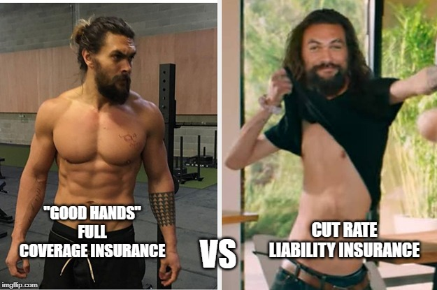 "mamoa vs mamoa |  CUT RATE LIABILITY INSURANCE; VS; ""GOOD HANDS"" FULL COVERAGE INSURANCE 