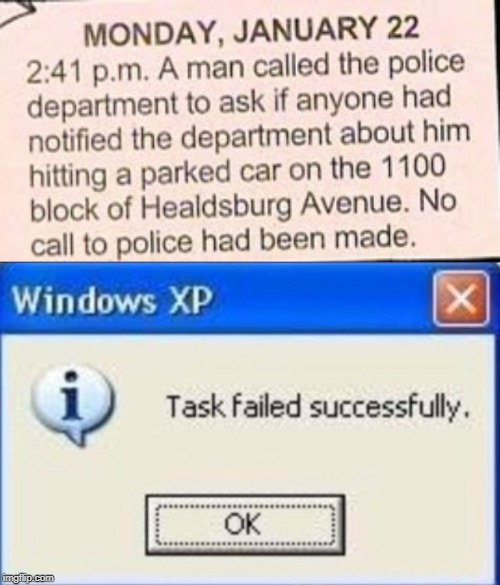This dude | image tagged in task failed successfully,funny,memes,police,crime,911 | made w/ Imgflip meme maker