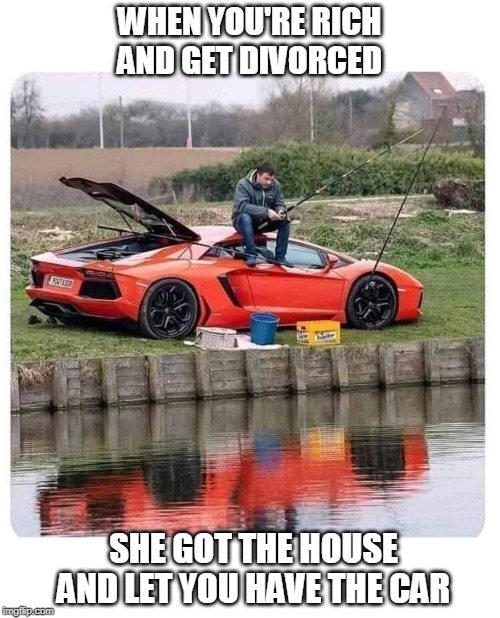 HIS NEW HOME! |  WHEN YOU'RE RICH AND GET DIVORCED; SHE GOT THE HOUSE AND LET YOU HAVE THE CAR | image tagged in memes,rich,divorce,just divorced,car meme | made w/ Imgflip meme maker