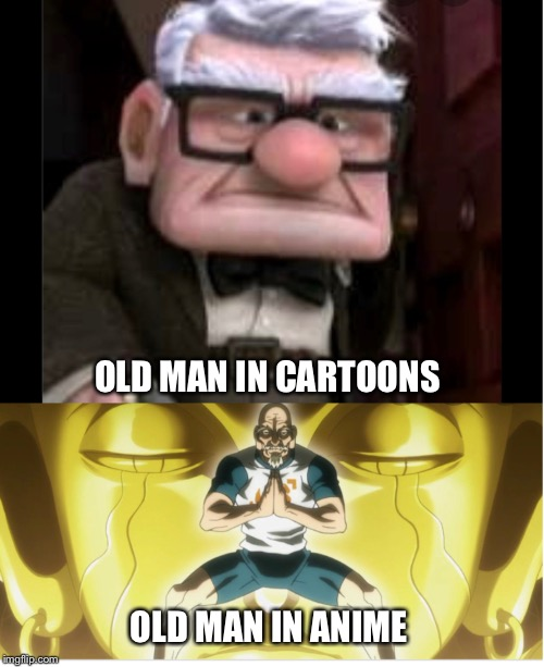 OLD MAN IN CARTOONS; OLD MAN IN ANIME | image tagged in memes,old man,anime,cartoon | made w/ Imgflip meme maker