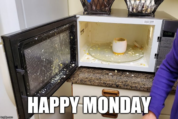 HAPPY MONDAY | image tagged in work sucks | made w/ Imgflip meme maker