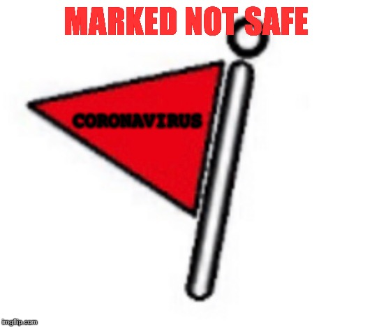 Marked Not Safe from Rampant Gun Use |  MARKED NOT SAFE; CORONAVIRUS | image tagged in marked not safe from rampant gun use | made w/ Imgflip meme maker