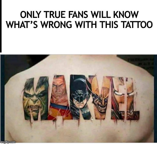 Lol |  ONLY TRUE FANS WILL KNOW WHAT'S WRONG WITH THIS TATTOO | image tagged in tattoo,fail,fails | made w/ Imgflip meme maker