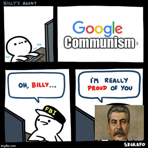 Billy's FBI Agent | Communism | image tagged in billy's fbi agent | made w/ Imgflip meme maker