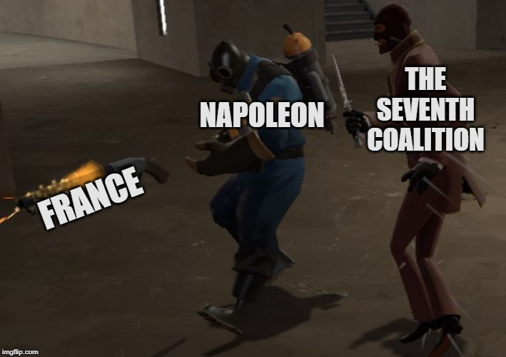 Napoleon meets his Waterloo | THE SEVENTH COALITION NAPOLEON FRANCE | image tagged in spy stabbing pyro,napoleon,history,historical meme,the seventh coalition | made w/ Imgflip meme maker