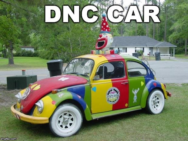 The DNC has so many clowns to fit, they might need more cars. |  DNC CAR | image tagged in clown car,democrats | made w/ Imgflip meme maker