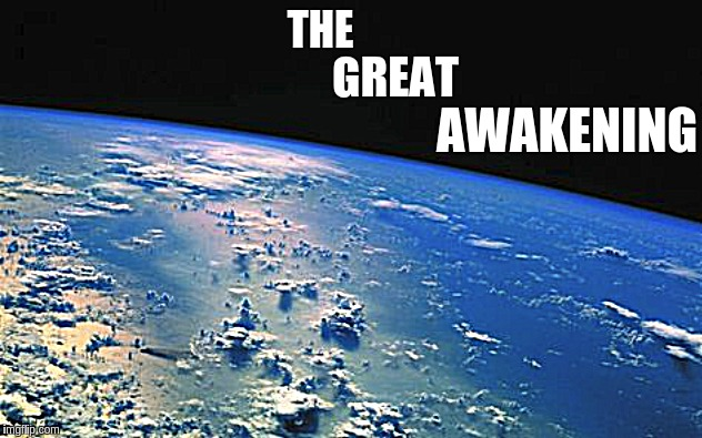 #WWG1WGAWW | THE GREAT AWAKENING | image tagged in the great awakening,world,qanon,x x everywhere,expanding brain,trump train | made w/ Imgflip meme maker