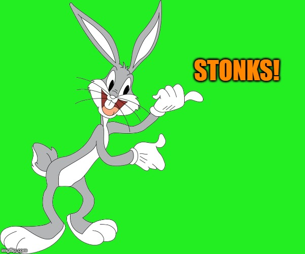 bugs | STONKS! | image tagged in bugs | made w/ Imgflip meme maker