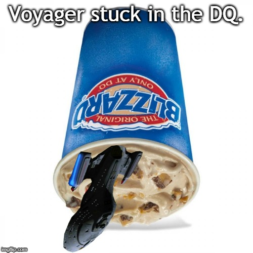 Voyager Stuck | Voyager stuck in the DQ. | image tagged in star trek,memes | made w/ Imgflip meme maker