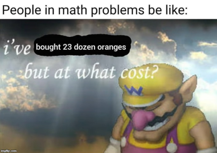 People in math problems | image tagged in funny,memes,meme,math,math problems,wario | made w/ Imgflip meme maker