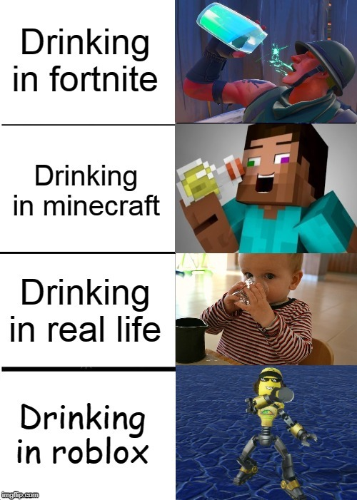 image tagged in memes,expanding brain,drinking,fortnite,minecraft,roblox | made w/ Imgflip meme maker