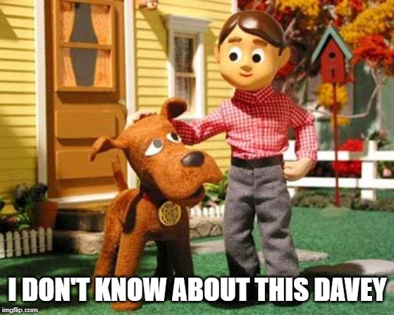 Davey and Goliath |  I DON'T KNOW ABOUT THIS DAVEY | image tagged in classic cartoon | made w/ Imgflip meme maker