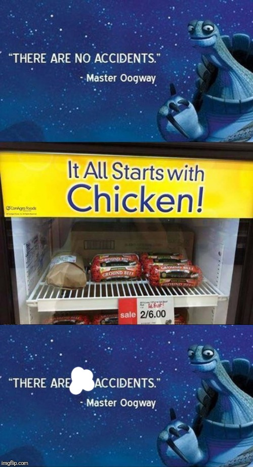 It all starts with chi[beef!]en! | image tagged in there are no accidents,you had one job,beef,store,chicken | made w/ Imgflip meme maker
