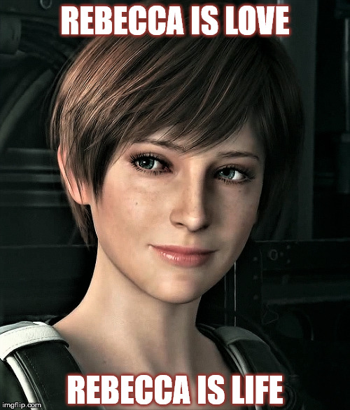 REBECCA IS LOVE REBECCA IS LIFE | image tagged in resident evil,rebecca chambers,favorite character,love | made w/ Imgflip meme maker