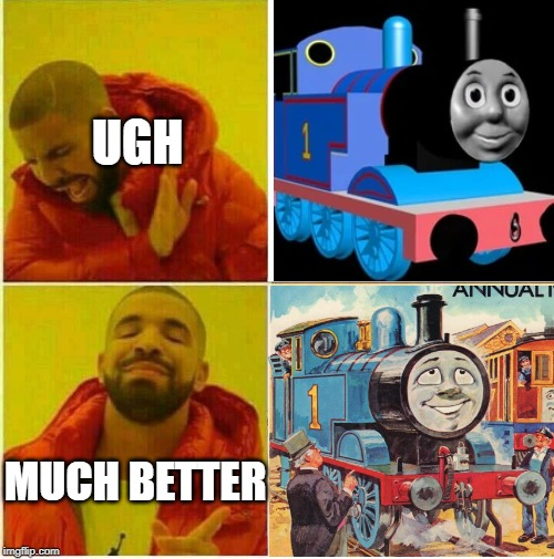 3D vs old school | UGH MUCH BETTER | image tagged in thomas the tank engine | made w/ Imgflip meme maker