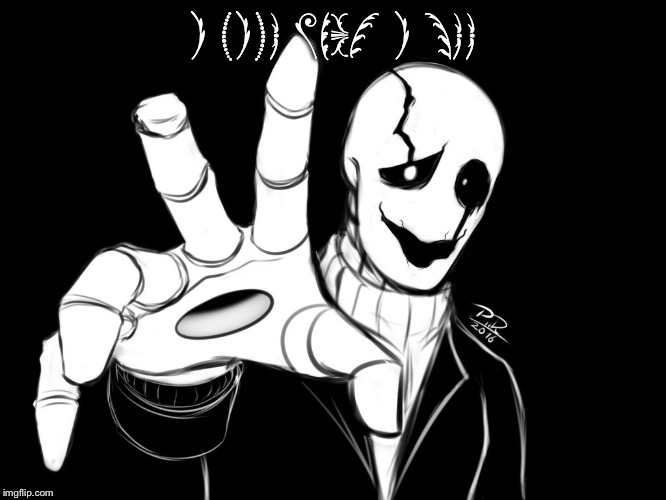 If you can guess what this says than I will upvote you (this is in a font) |  I LIKE WHAT I SEE | image tagged in gaster | made w/ Imgflip meme maker