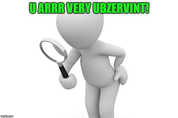 Be observant | U ARRR VERY UBZERVINT! | image tagged in be observant | made w/ Imgflip meme maker