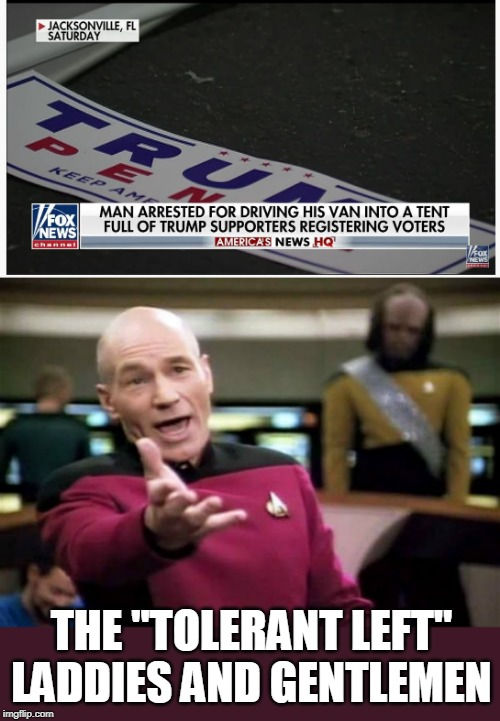"THE ""TOLERANT LEFT"" LADDIES AND GENTLEMEN 