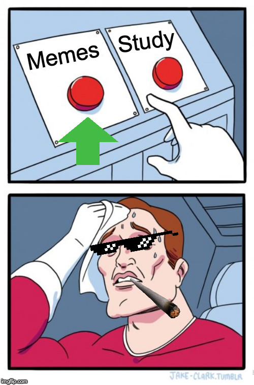 Two Buttons Meme | Memes Study | image tagged in memes,two buttons | made w/ Imgflip meme maker