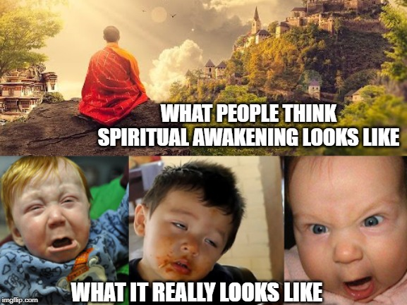 What Spiritual Awakening Really Looks Like | WHAT PEOPLE THINK SPIRITUAL AWAKENING LOOKS LIKE WHAT IT REALLY LOOKS LIKE | image tagged in spiritual,awakening,zen,funny,spiritual awakening | made w/ Imgflip meme maker