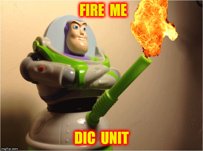 FIRE  ME DIC  UNIT | made w/ Imgflip meme maker