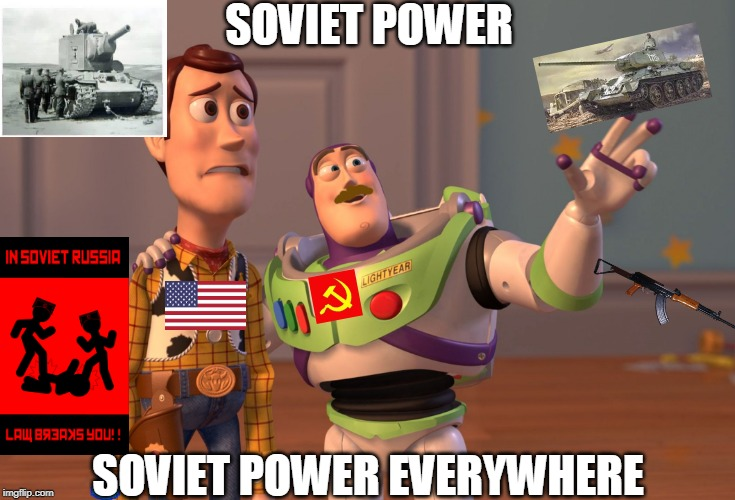 Soviet power | SOVIET POWER SOVIET POWER EVERYWHERE | image tagged in memes,x x everywhere | made w/ Imgflip meme maker