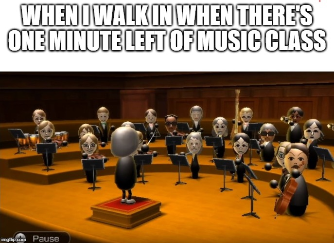 When you | WHEN I WALK IN WHEN THERE'S ONE MINUTE LEFT OF MUSIC CLASS | image tagged in what are you looking at,music,orchestra | made w/ Imgflip meme maker